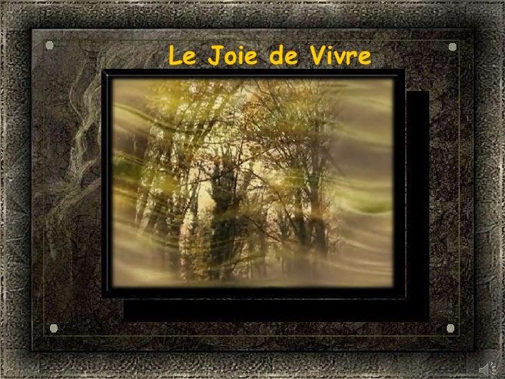 Le Joie de Vivre<br />
