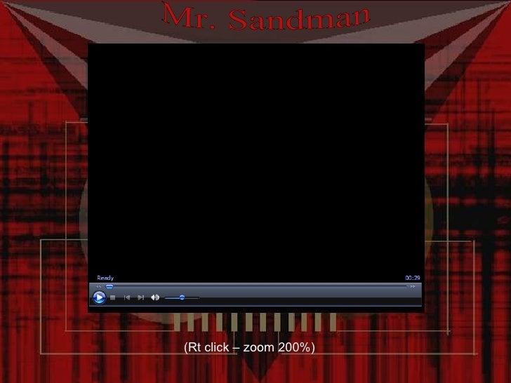 Mr. Sandman (Rt click – zoom 200%)