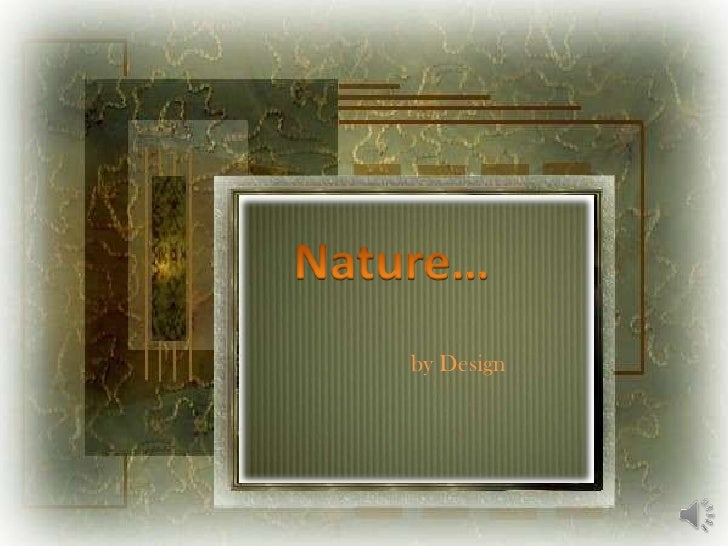 Nature…<br />by Design<br />