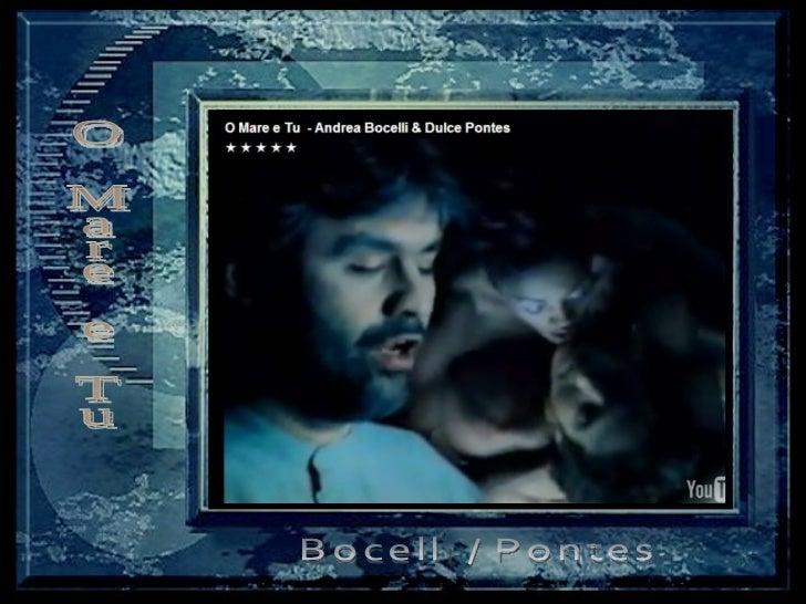 O Mare e Tu Bocelli / Pontes