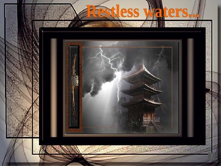 Restless waters...