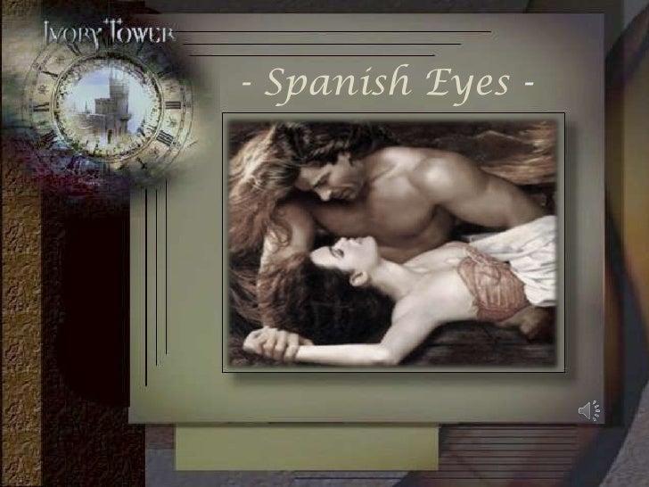 - Spanish Eyes -<br />