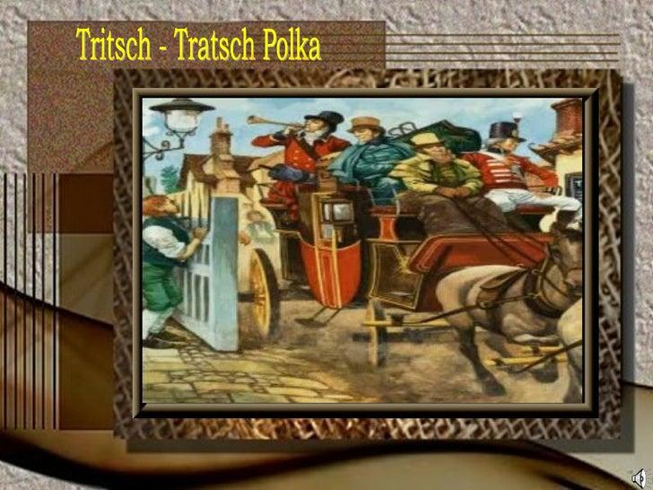 Tritsch - Tratsch Polka