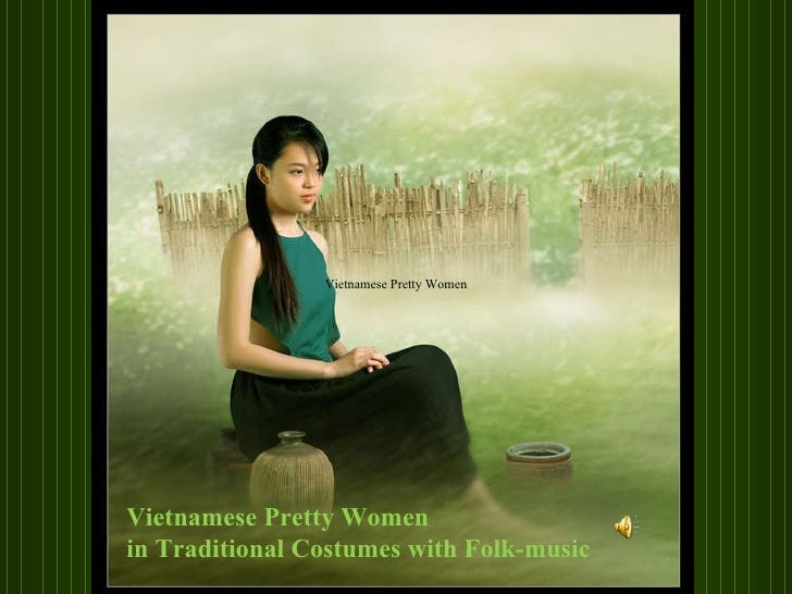 Vietnamese Pretty Women Vietnamese Pretty Women  in Traditional Costumes with Folk-music