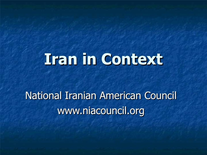 Iran in Context National Iranian American Council www.niacouncil.org