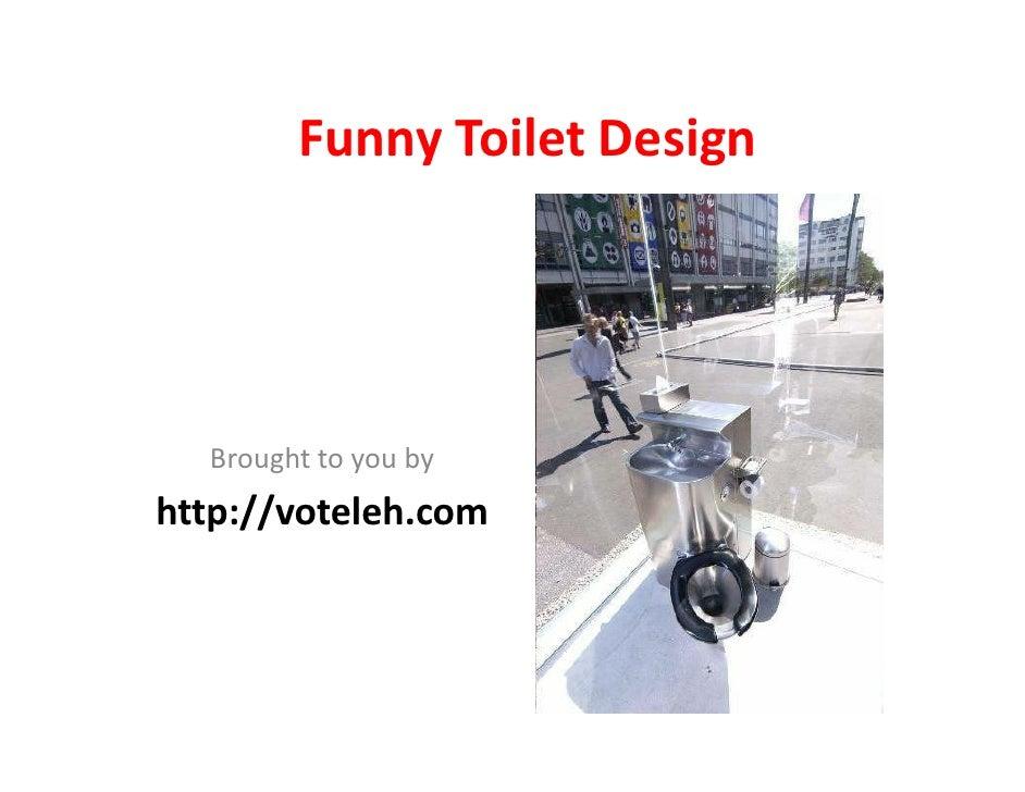 FunnyToiletDesign       Broughttoyouby http://voteleh.com