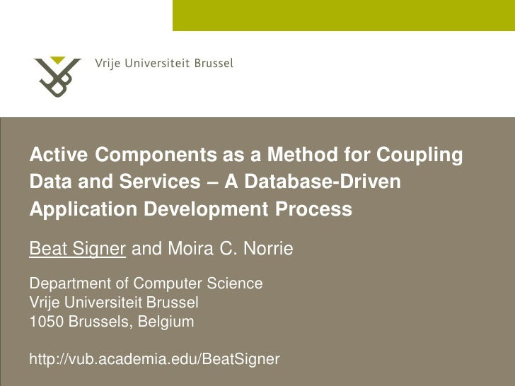Active Components as a Method for Coupling Data and Services – A Database-Driven Application Development Process Beat Sign...
