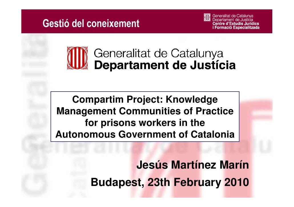 Compartim Project: Knowledge     Management Communities of Practice          for prisons workers in the     Autonomous Gov...