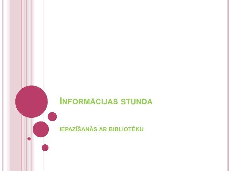 Informācijas stunda<br />IEPAZĪŠANĀS AR BIBLIOTĒKU <br />