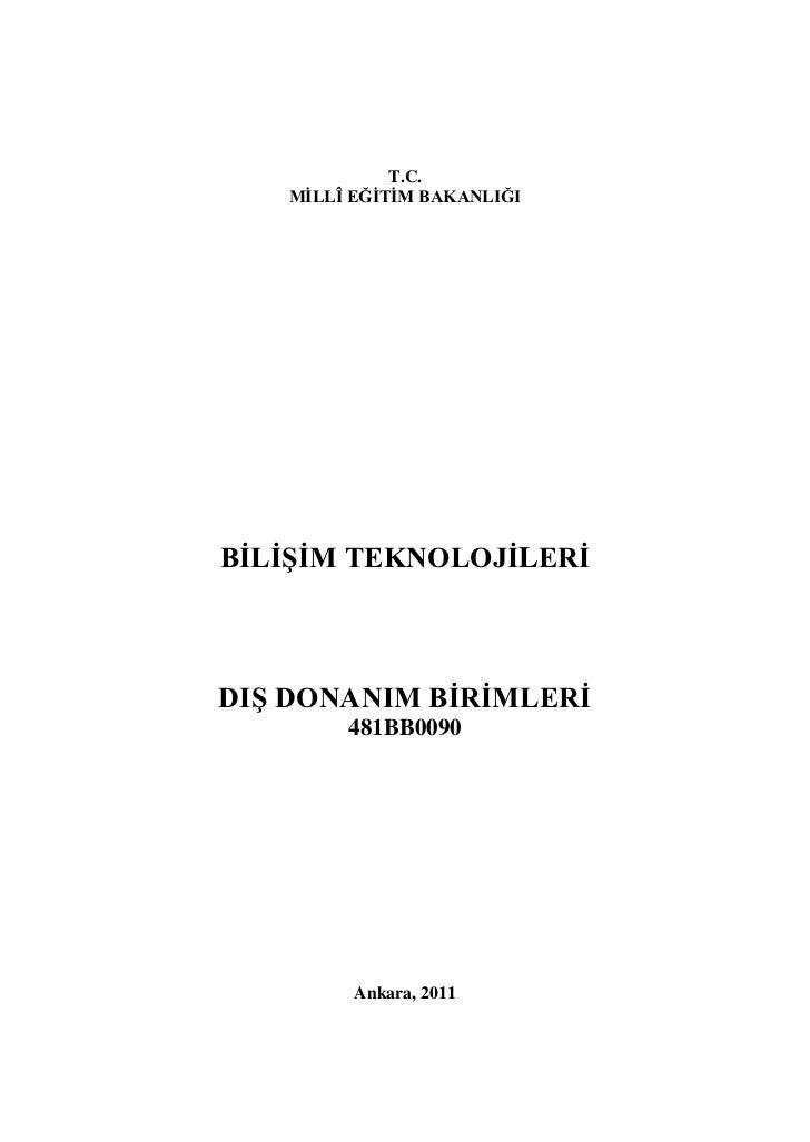 T.C.   MĠLLÎ EĞĠTĠM BAKANLIĞIBĠLĠġĠM TEKNOLOJĠLERĠDIġ DONANIM BĠRĠMLERĠ        481BB0090         Ankara, 2011