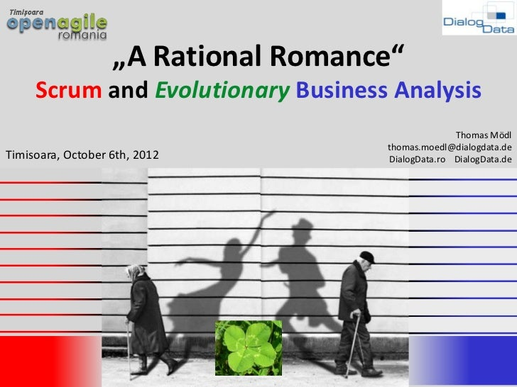 """""""A Rational Romance""""     Scrum and Evolutionary Business Analysis                                                   Thomas..."""