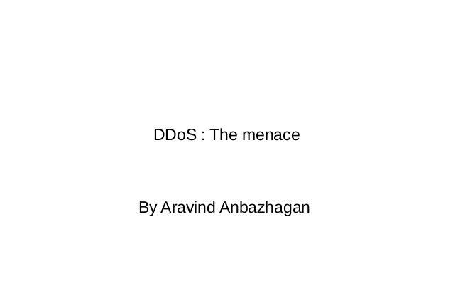 DDoS : The menace By Aravind Anbazhagan
