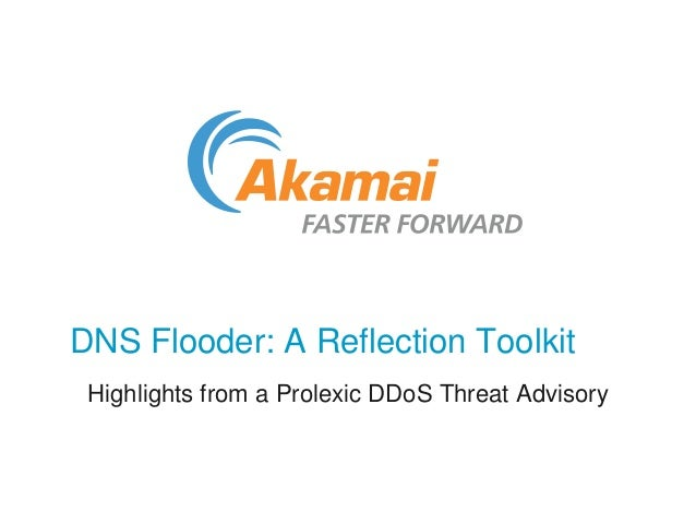 DNS Flooder: A Reflection Toolkit Highlights from a Prolexic DDoS Threat Advisory
