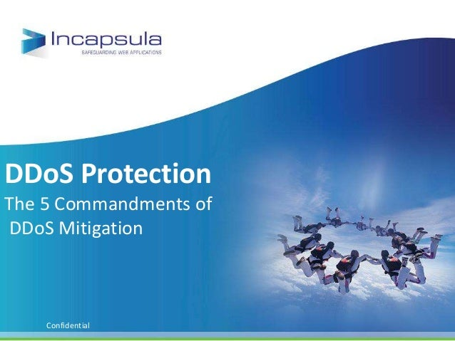 DDoS ProtectionThe 5 Commandments ofDDoS Mitigation    Confidential