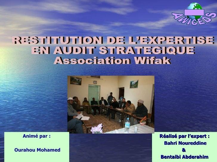 Réalisé par l'expert : Bahri Noureddine &  Bentaibi Abderahim RESTITUTION DE L'EXPERTISE  EN AUDIT STRATEGIQUE Association...