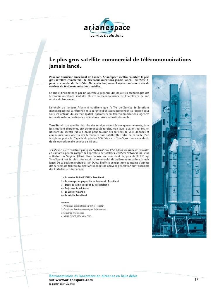 Le plus gros satellite commercial de télécommunications jamais lancé. Pour son troisième lancement de l'année, Arianespace...