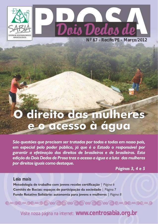 Nº 67 - Recife/PE - Março/2012 Leia mais Visite nossa página na internet: www.centrosabia.org.br Foto:VládiaLima