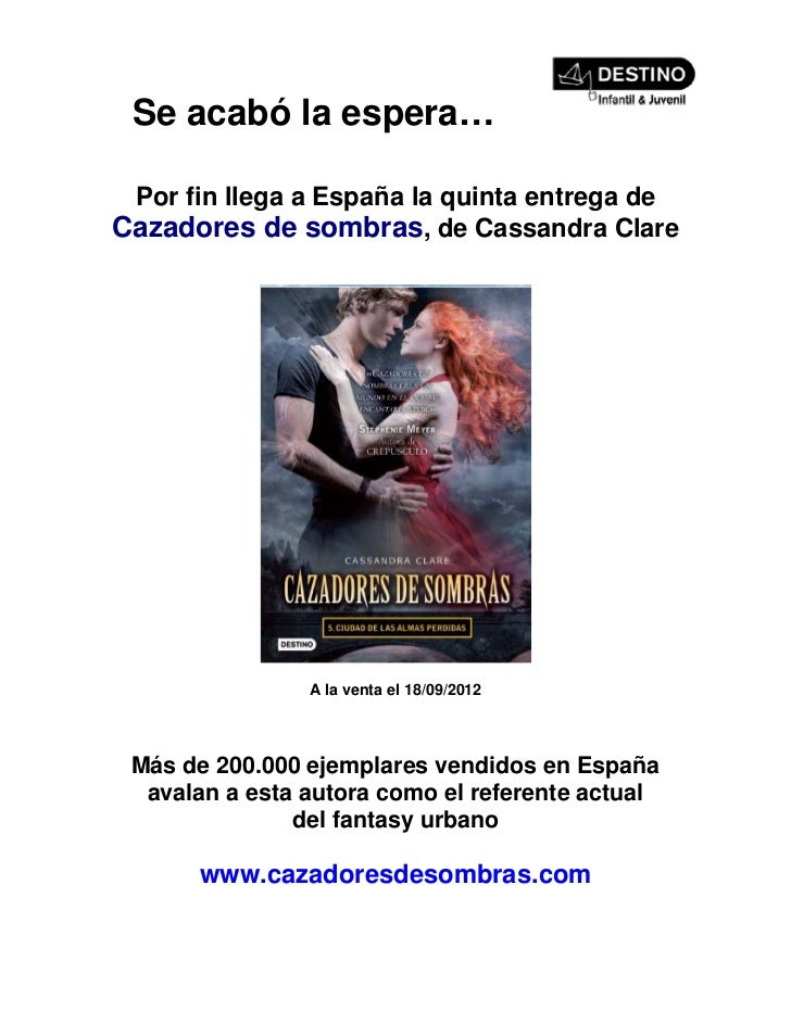Se acabó la espera… Por fin llega a España la quinta entrega deCazadores de sombras, de Cassandra Clare                A l...