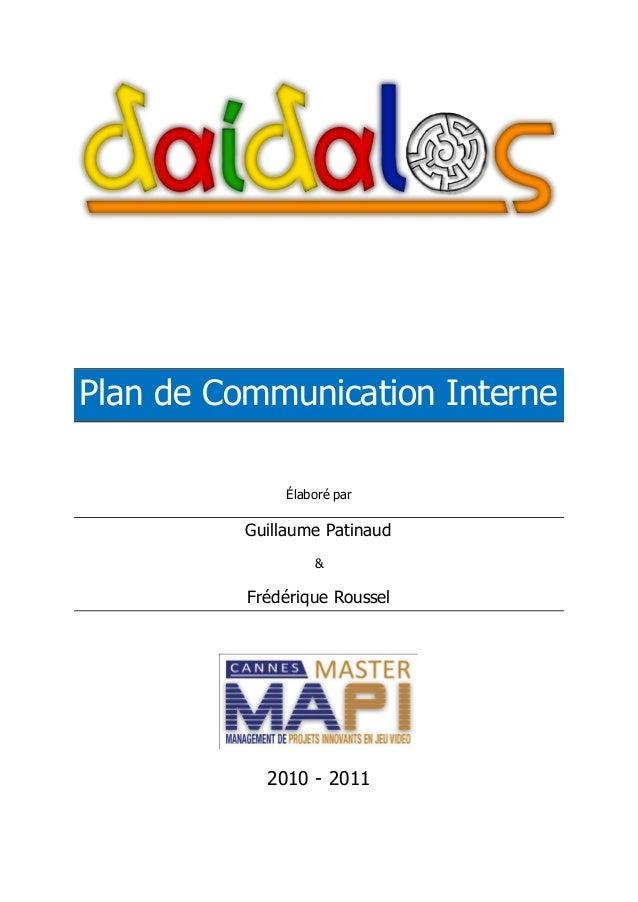 Plan de Communication Interne Élaboré par Guillaume Patinaud & Frédérique Roussel 2010 - 2011