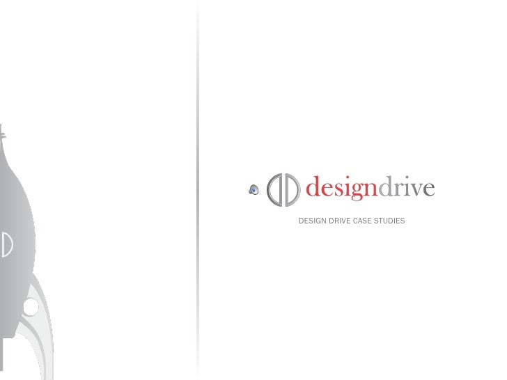 DESIGN DRIVE CASE STUDIES