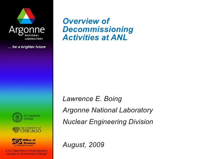 Overview of Decommissioning  Activities at ANL  Lawrence E. Boing Argonne National Laboratory Nuclear Engineering Division...
