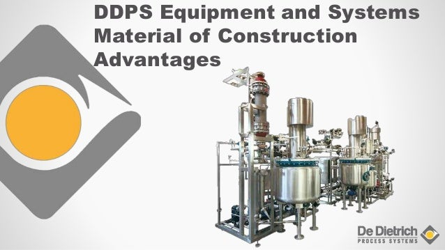 DDPS Equipment and Systems Material of Construction Advantages