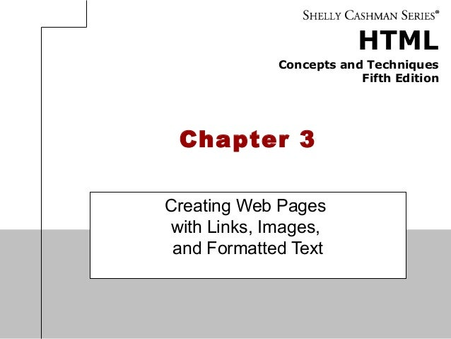 HTML Concepts and Techniques Fifth Edition Chapter 3 Creating Web Pages with Links, Images, and Formatted Text