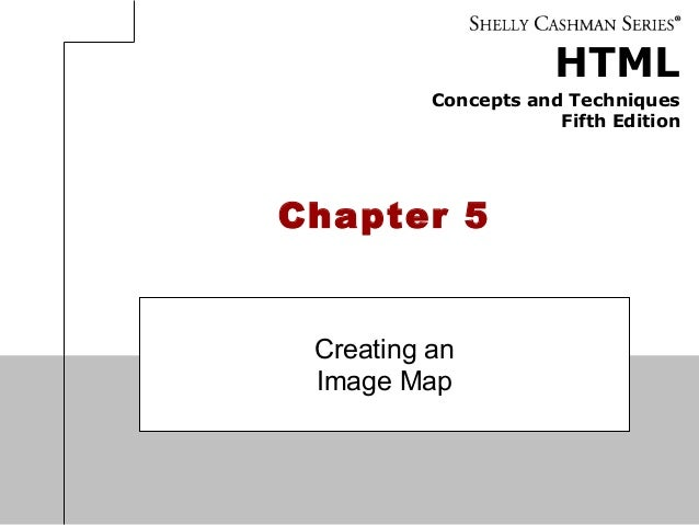 HTML Concepts and Techniques Fifth Edition Chapter 5 Creating an Image Map