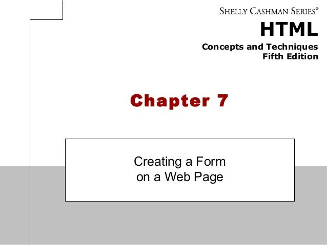 HTML Concepts and Techniques Fifth Edition Chapter 7 Creating a Form on a Web Page