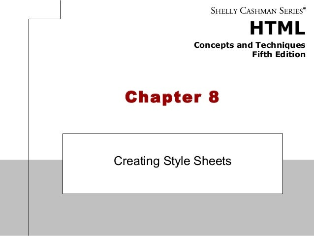 HTML Concepts and Techniques Fifth Edition Chapter 8 Creating Style Sheets