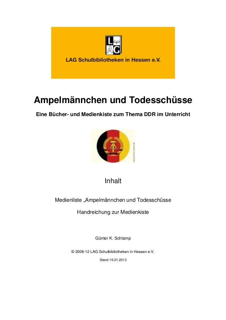 Ampelmännchen und TodesschüsseEine Bücher- und Medienkiste zum Thema DDR im Unterricht                              Inhalt...