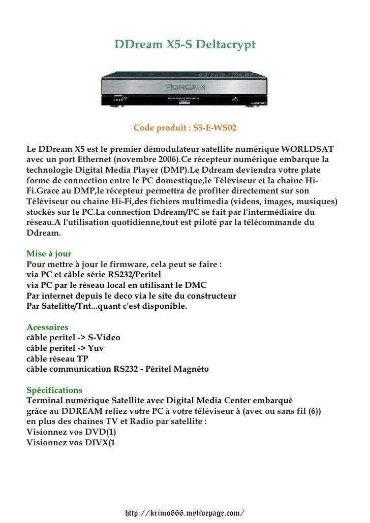 DDream X5-S Deltacrypt                            Code produit : S5-E-WS02Le DDream X5 est le premier démodulateur satelli...