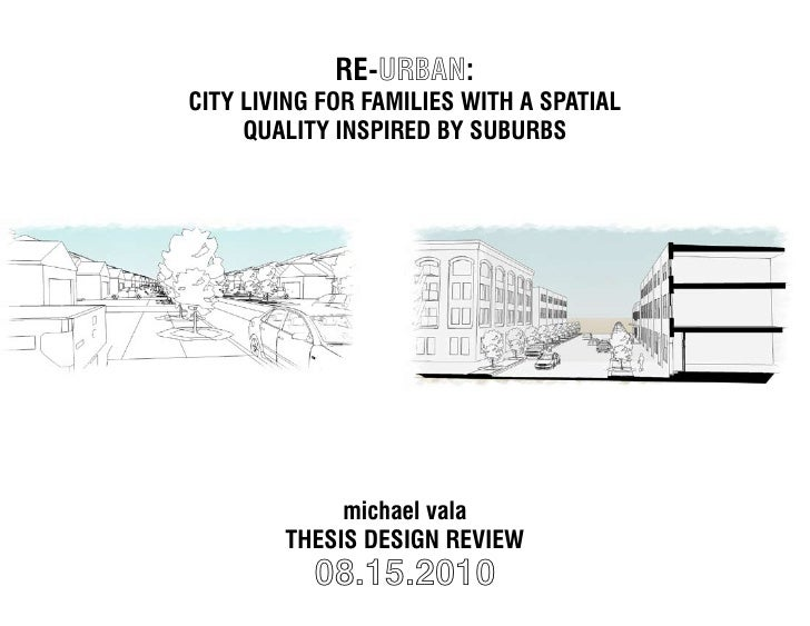 RE-URBAN: CITy lIVING foR famIlIES WITH a SpaTIal      qualITy INSpIRED by SubuRbS                  michael vala         T...