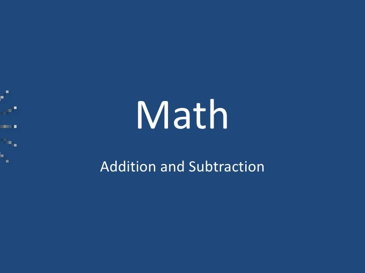 Math<br />Addition and Subtraction<br />
