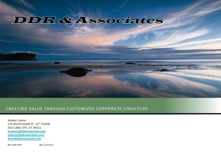 DDR & Associates<br />Creating value through customized CORPORATE structure<br />Walker Center<br />175 SOUTH MAIN ST. 15T...