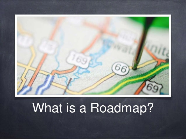What is a Roadmap?