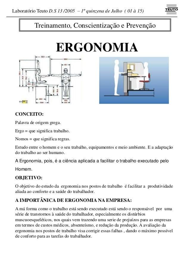 Laboratório Teuto D.S 13 /2005 – 1º quinzena de Julho ( 01 à 15)  Treinamento, Conscientização e Prevenção  ERGONOMIA  CON...
