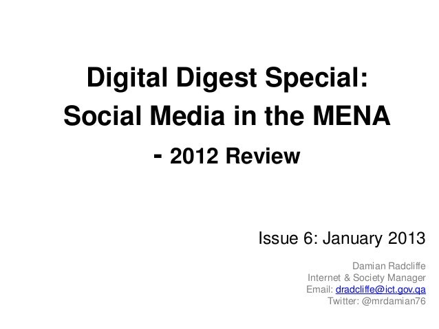 Digital Digest Special:Social Media in the MENA       - 2012 Review              Issue 6: January 2013                    ...