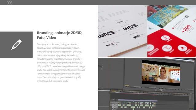 Branding, animacje 2D/3D, Foto, Video Oferujemy kompleksową obsługę w zakresie opracowywania koncepcji komunikacji cyfrowe...