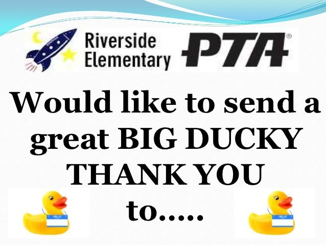 Would like to send a great BIG DUCKY   THANK YOU       to…..