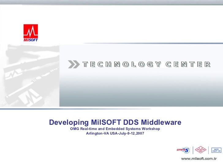 Developing MilSOFT DDS Middleware                   OMG Real-time and Embedded Systems Workshop                          A...