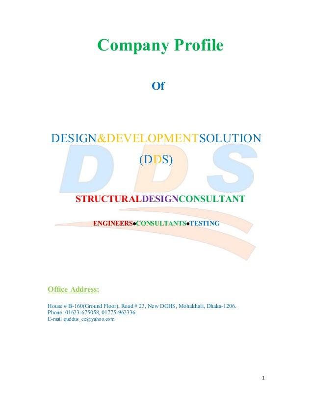 1 Company Profile Of DESIGN&DEVELOPMENTSOLUTION (DDS) STRUCTURALDESIGNCONSULTANT ENGINEERSCONSULTANTSTESTING Office Addr...