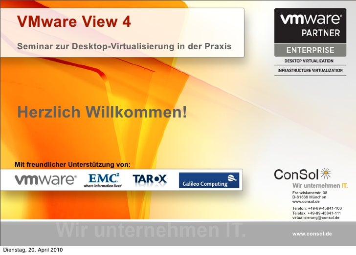 VMware View 4      Seminar zur Desktop-Virtualisierung in der Praxis          Herzlich Willkommen!       Mit freundlicher ...