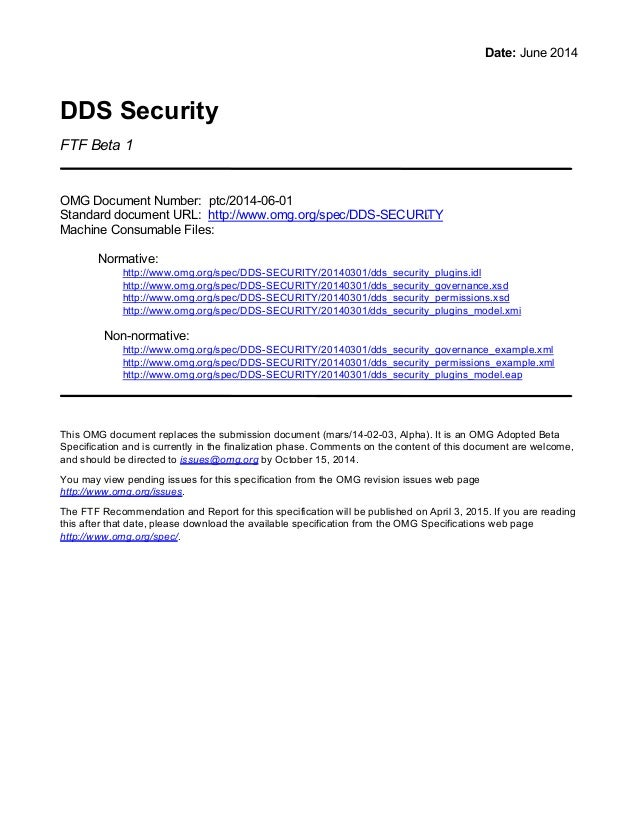 Date: June 2014 DDS Security FTF Beta 1 OMG Document Number: ptc/2014-06-01 Standard document URL: http://www.omg.org/spec...