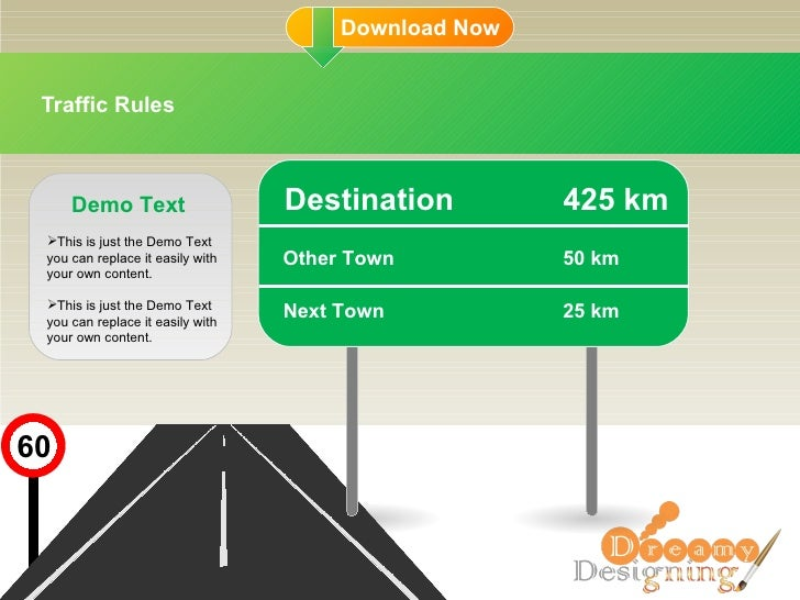 Traffic Rules 60 Destination 425 km Other Town 50 km Next Town 25 km Demo Text This is just the Demo Text you can replace ...