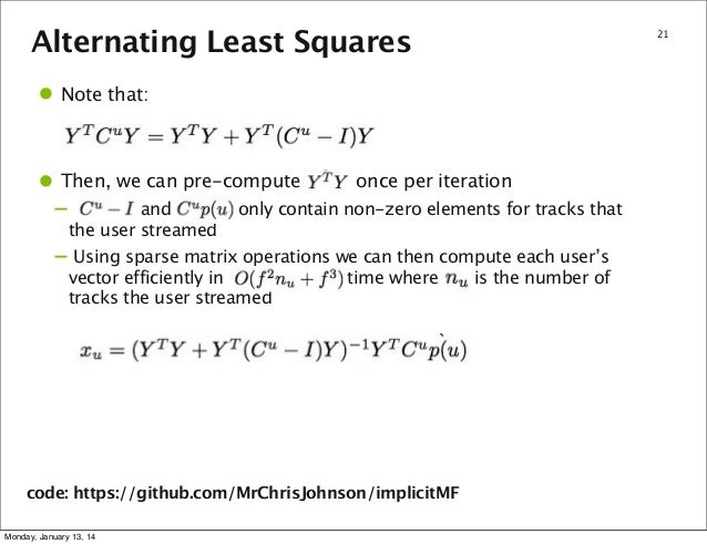 Alternating Least Squares  • Note that: • Then, we can pre-compute – –  once per iteration  and only contain non-zero elem...