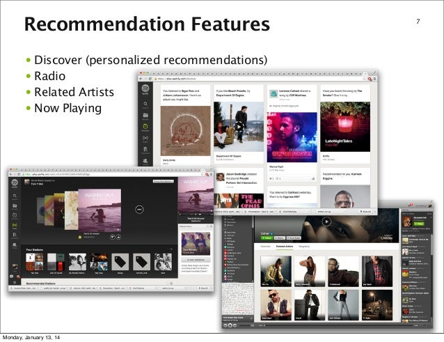 Recommendation Features • Discover (personalized recommendations) • Radio • Related Artists • Now Playing  Monday, January...