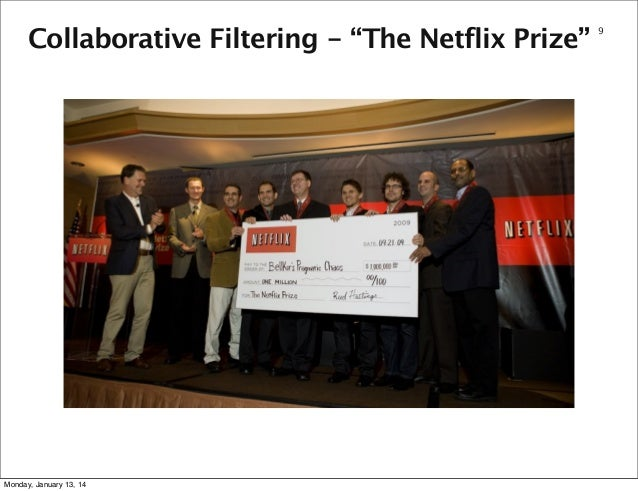 "Collaborative Filtering - ""The Netflix Prize""  Monday, January 13, 14  9"