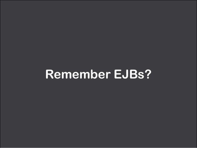 Remember EJBs?