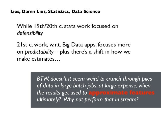 While 19th/20th c. stats work focused on defensibility  21st c. work, w.r.t. Big Data apps, focuses more  on predictabil...